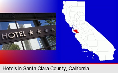 a hotel facade; Santa Clara County highlighted in red on a map